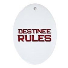 destinee rules Oval Ornament