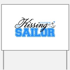 Kissing My Sailor Yard Sign