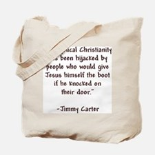 Jimmy Carter Quote Tote Bag