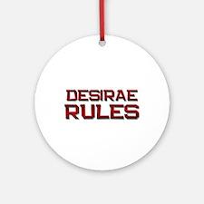 desirae rules Ornament (Round)