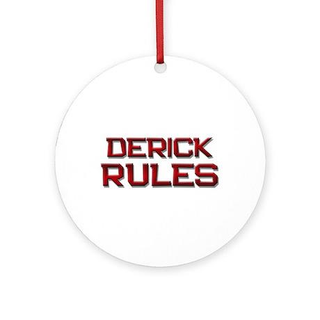 derick rules Ornament (Round)