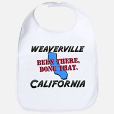 weaverville california - been there, done that Bib