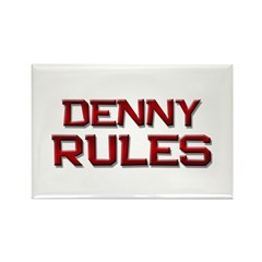 denny rules Rectangle Magnet