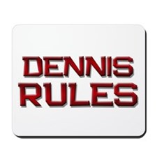 dennis rules Mousepad