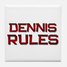 dennis rules Tile Coaster