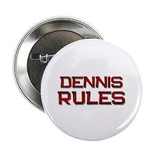 "dennis rules 2.25"" Button"