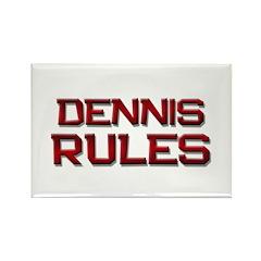 dennis rules Rectangle Magnet