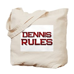 dennis rules Tote Bag