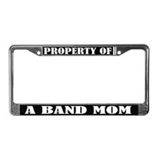 Property Of Band Mom License Frame