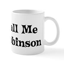 Just Call Me Mrs. Robinson Mug