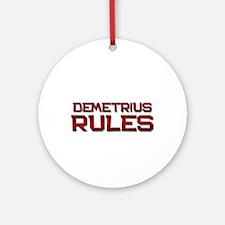 demetrius rules Ornament (Round)