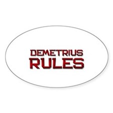 demetrius rules Oval Decal