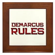 demarcus rules Framed Tile