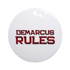 demarcus rules Ornament (Round)