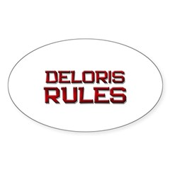 deloris rules Oval Decal
