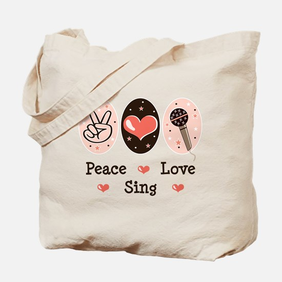 Peace Love Sing Tote Bag