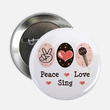 """Peace Love Sing 2.25"""" Button"""