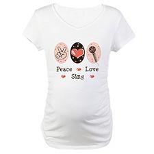 Peace Love Sing Shirt