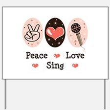 Peace Love Sing Yard Sign