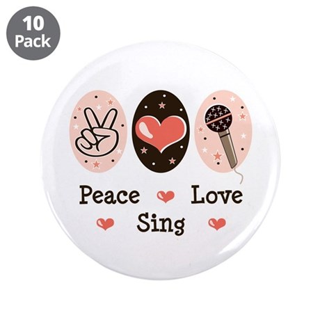 """Peace Love Sing 3.5"""" Button (10 pack)"""