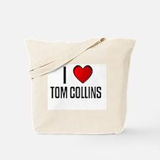 I LOVE TOM COLLINS Tote Bag
