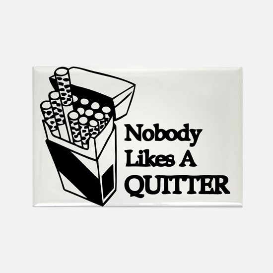 Nobody Likes A Quitter Rectangle Magnet