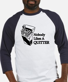 Nobody Likes A Quitter Baseball Jersey