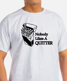 Nobody Likes A Quitter T-Shirt