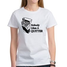 Nobody Likes A Quitter Tee