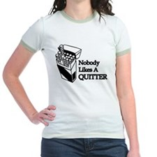 Nobody Likes A Quitter T