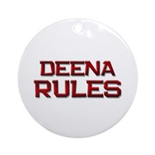 deena rules Ornament (Round)