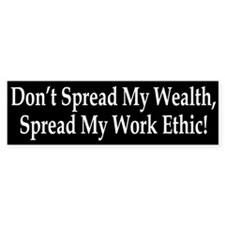Don't Spread My Wealth Bumper Car Sticker