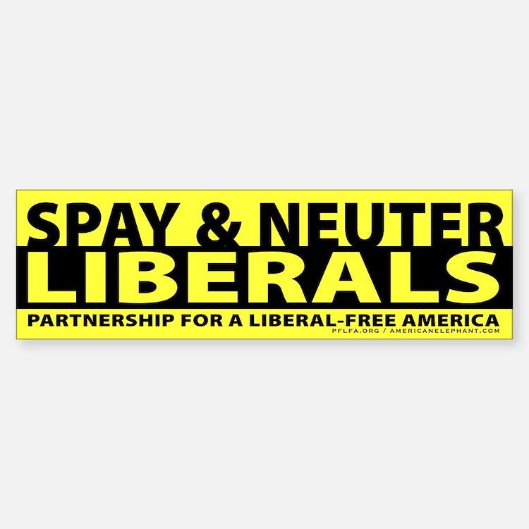 Spay & Neuter Liberals Bumper Bumper Bumper Sticker