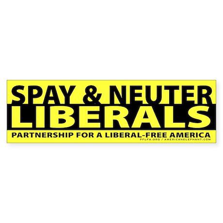 Spay & Neuter Liberals Bumper Sticker