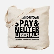 Spay & Neuter Liberals Tote Bag