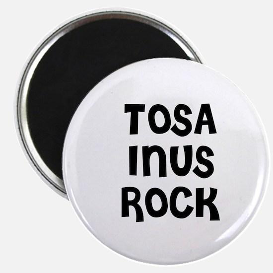 TOSA INUS ROCK Magnet