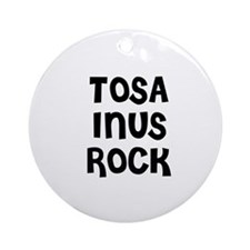 TOSA INUS ROCK Ornament (Round)