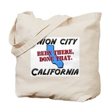 union city california - been there, done that Tote