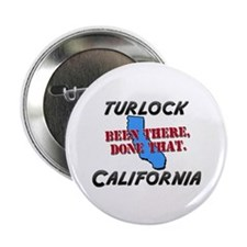 "turlock california - been there, done that 2.25"" B"