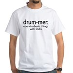 Funny Drummer Definition White T-Shirt