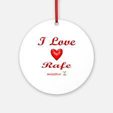I LOVE RAFE Ornament (Round)