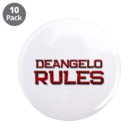 """deangelo rules 3.5"""" Button (10 pack)"""
