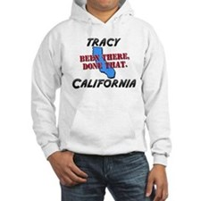 tracy california - been there, done that Hoodie