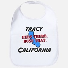 tracy california - been there, done that Bib