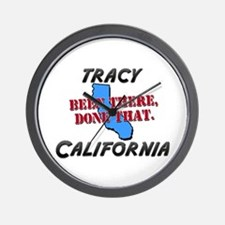 tracy california - been there, done that Wall Cloc