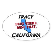 tracy california - been there, done that Decal