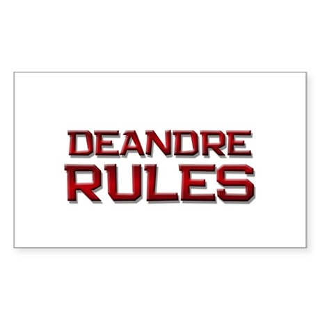 deandre rules Rectangle Sticker