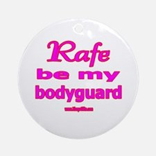 RAFE BODYGUARD Ornament (Round)