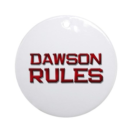 dawson rules Ornament (Round)