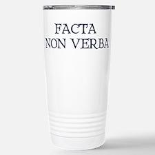 """""""Facta, Non Verba!"""" Travel Mug"""